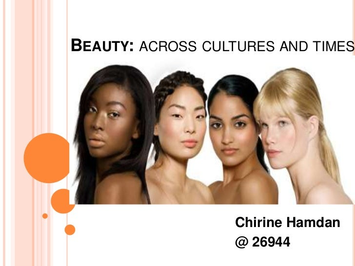 BEAUTY: ACROSS CULTURES AND TIMES                   Chirine Hamdan                   @ 26944