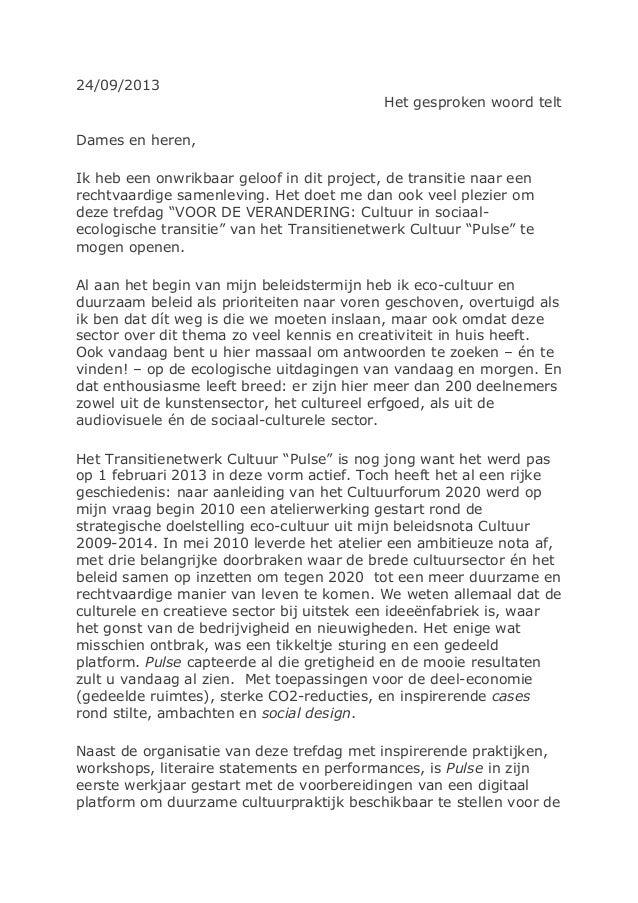 24/09/2013 Het gesproken woord telt Dames en heren, Ik heb een onwrikbaar geloof in dit project, de transitie naar een rec...