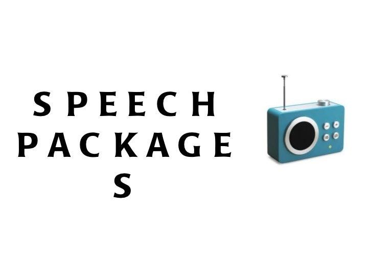 SPEECH PACKAGES