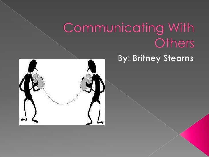 " There are many key factors in having successful communication  with others Joseph Devito says that communication is, "" ..."