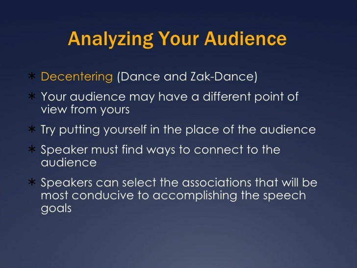 Analyzing Your Audience <ul><li>Decentering  (Dance and Zak-Dance) </li></ul><ul><li>Your audience may have a different po...