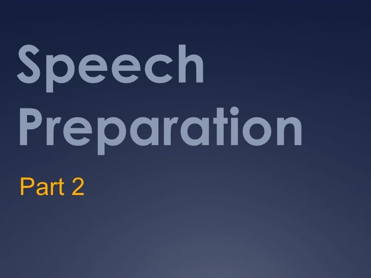 Speech Preparation Part 2