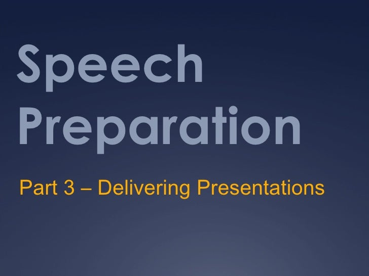 Speech Preparation Part 3 – Delivering Presentations