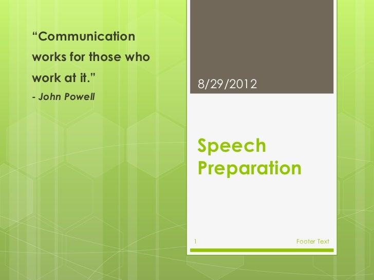 """Communicationworks for those whowork at it.""              8/29/2012- John Powell                          Speech         ..."