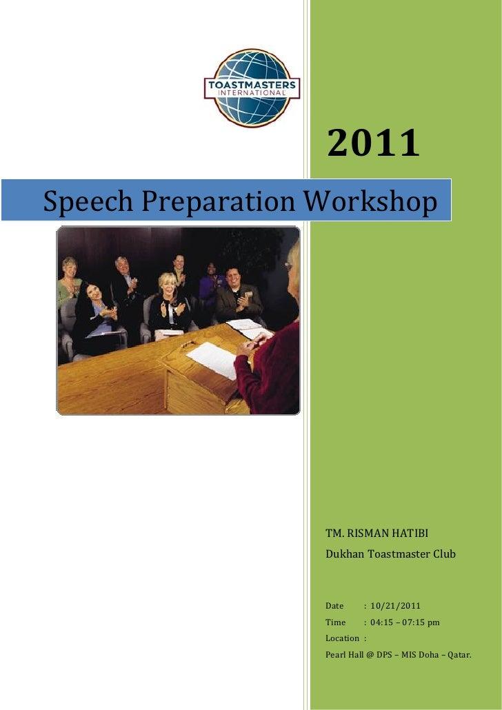 2011Speech Preparation Workshop                   TM. RISMAN HATIBI                   Dukhan Toastmaster Club             ...