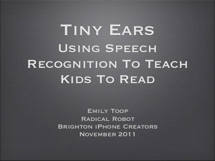 Tiny Ears   Using SpeechRecognition To Teach    Kids To Read          Emily Toop        Radical Robot   Brighton iPhone Cr...