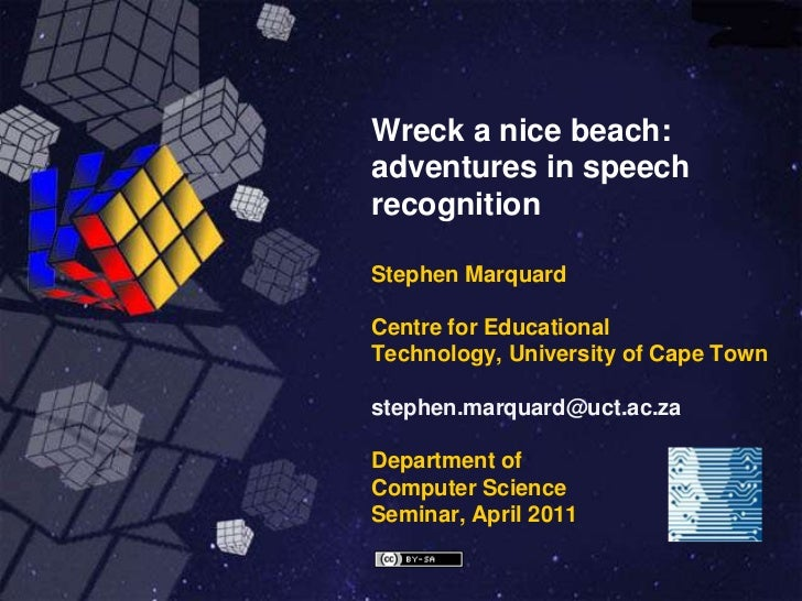Wreck a nice beach: adventures in speech recognition