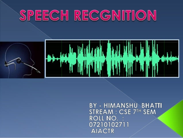 • What is speech  recognition?