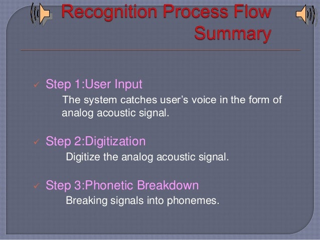 """Collect a large corpus of transcribed  speech recordings  Train the computer to learn the  correspondences (""""machine lea..."""