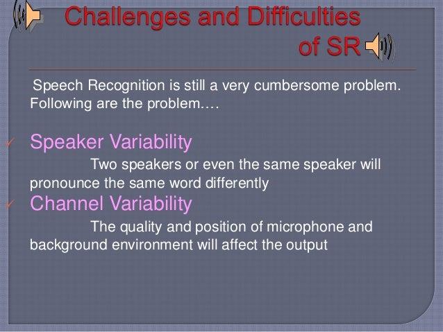 " http://en.wikipedia.org/wiki/Speech_recognition   https://www.scribd.com/doc/130376790/Speech-  Recognition   ""Speaker..."