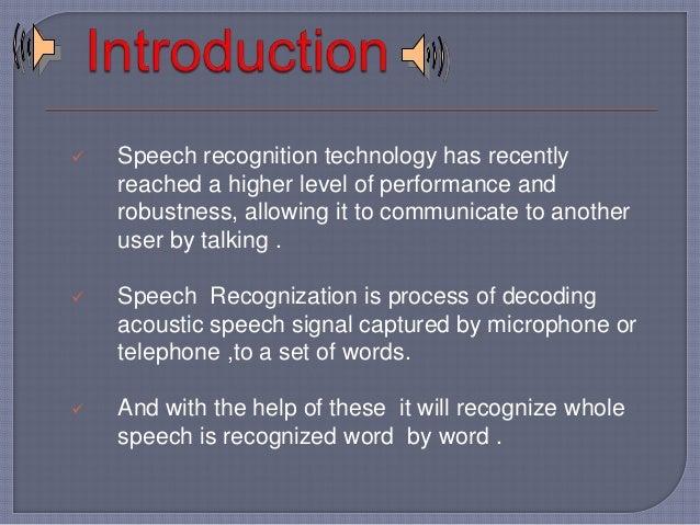 Voice Input Analog to Digital Acoustic Model  Language Model  Feedback Display Speech Engine