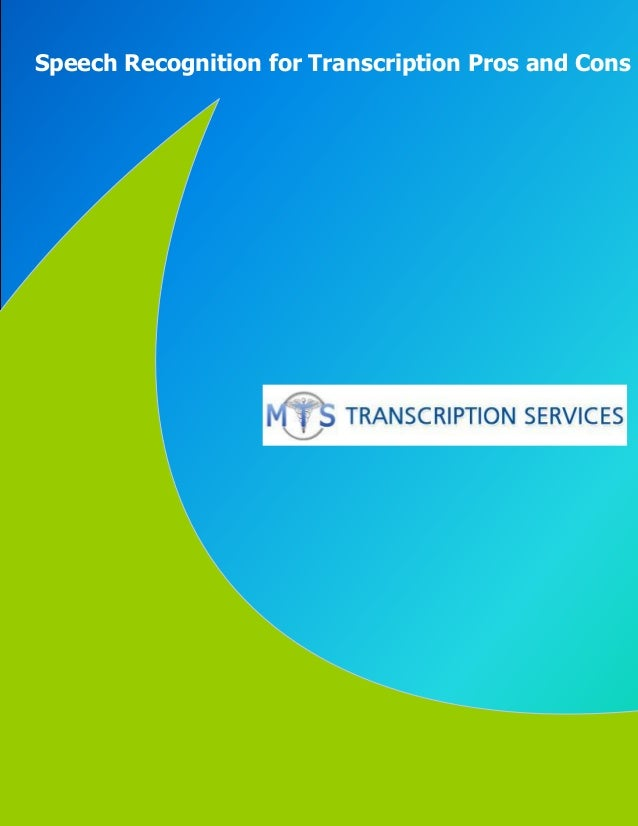 www.medicaltranscriptionservicecompany.com  Speech Recognition for Transcription Pros and Cons