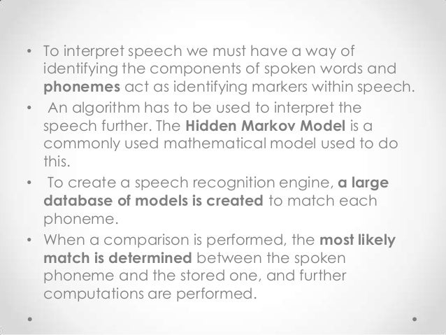 • To interpret speech we must have a way of identifying the components of spoken words and phonemes act as identifying mar...