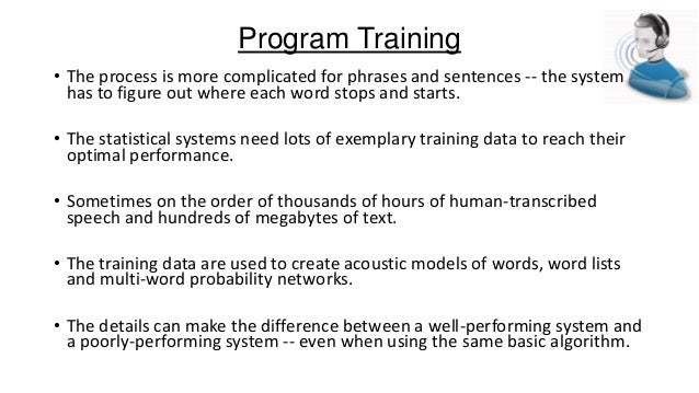 Applications • Transcription • dictation, information retrieval  • Command and control • data entry, device control, navig...