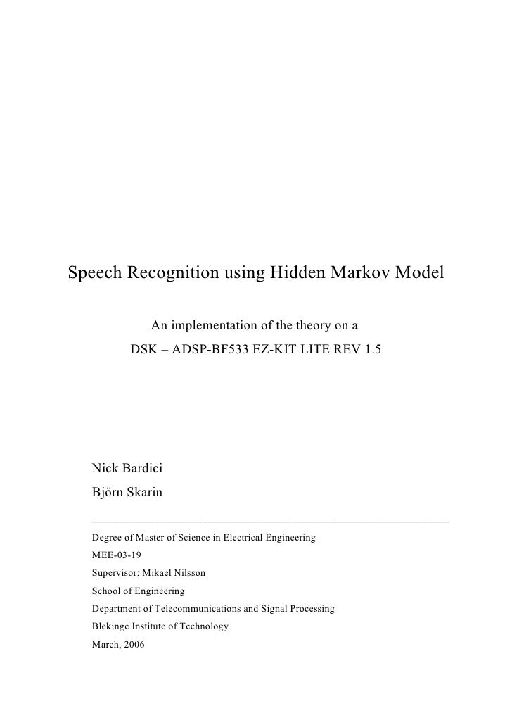 Speech Recognition using Hidden Markov Model                An implementation of the theory on a           DSK – ADSP-BF53...