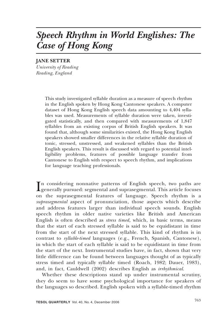 Speech Rhythm in World Englishes: The Case of Hong Kong JANE SETTER University of Reading Reading, England         This st...