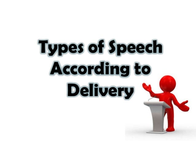 Types of Speech According to Delivery