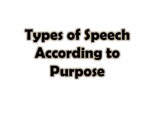 what is the purpose of an informative speech Types of speeches: the entertaining speech by carma july 15,  an entertaining speech is one whose sole purpose is to have the audience enjoy the presentation.