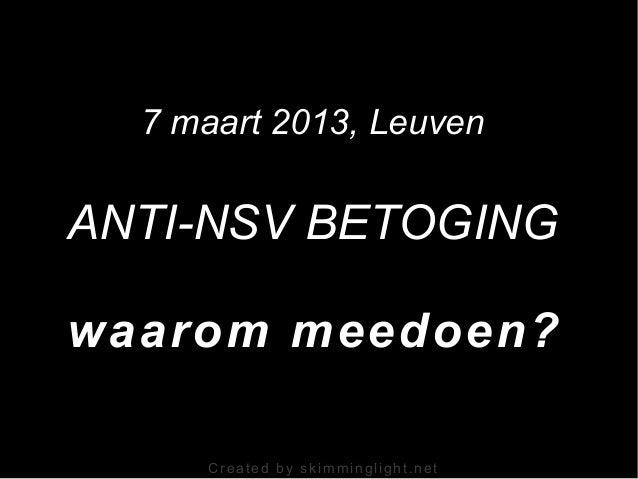 7 maart 2013, LeuvenANTI-NSV BETOGINGwaarom meedoen?     Created by skimminglight.net