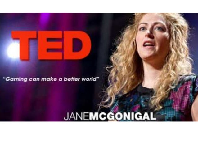 Jane McGonigal Jane McGonigal is a game designer who believes that playing video games can make a better world.born Octobe...