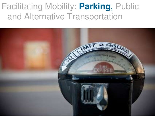 Facilitating Mobility: Parking, Public and Alternative Transportation