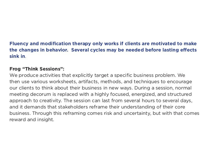 Fluency and modification therapy only works if clients are motivated to makethe changes in behavior. Several cycles may be...