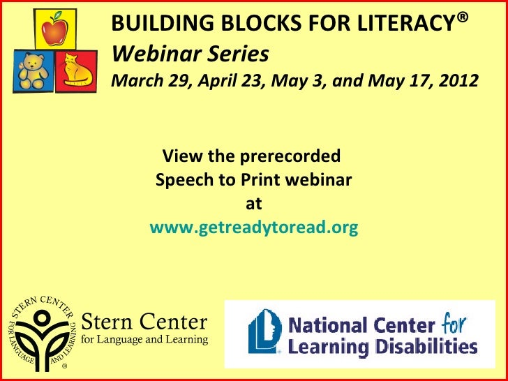 BUILDING BLOCKS FOR LITERACY®Webinar SeriesMarch 29, April 23, May 3, and May 17, 2012     View the prerecorded    Speech ...