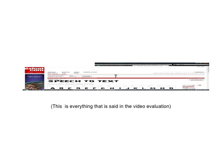 T (This  is everything that is said in the video evaluation)