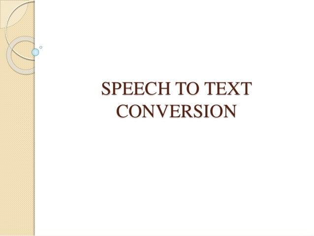 SPEECH TO TEXT CONVERSION