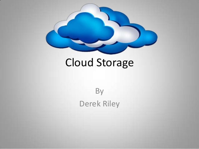 Cloud StorageByDerek Riley