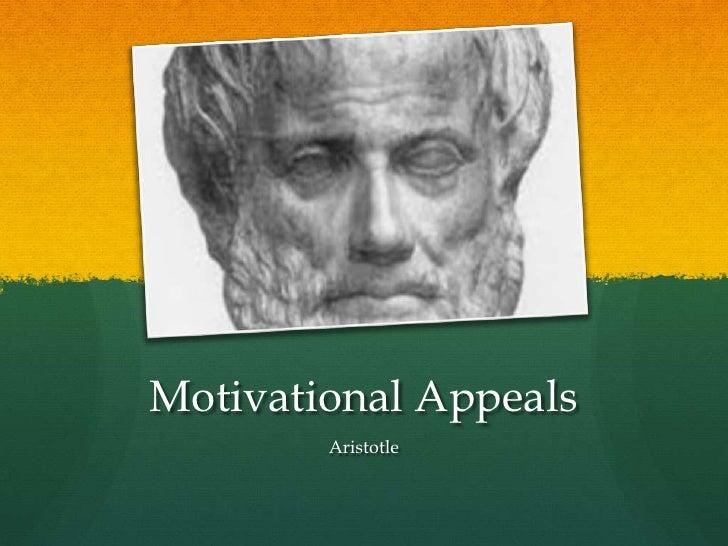 Motivational Appeals        Aristotle