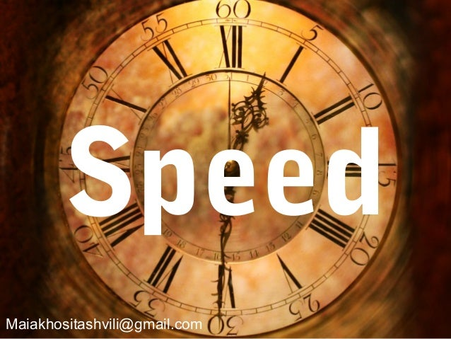 Speed Maiakhositashvili@gmail.com