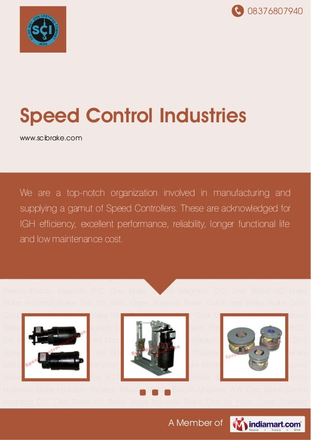 08376807940A Member ofSpeed Control Industrieswww.scibrake.comHydraulic Thrustor Thrustor Brakes Electro Magnetic A.C. Dis...