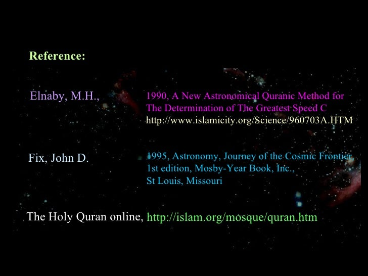 Reference: Elnaby, M.H., 1990, A New Astronomical Quranic Method for  The Determination of The Greatest Speed C http://www...