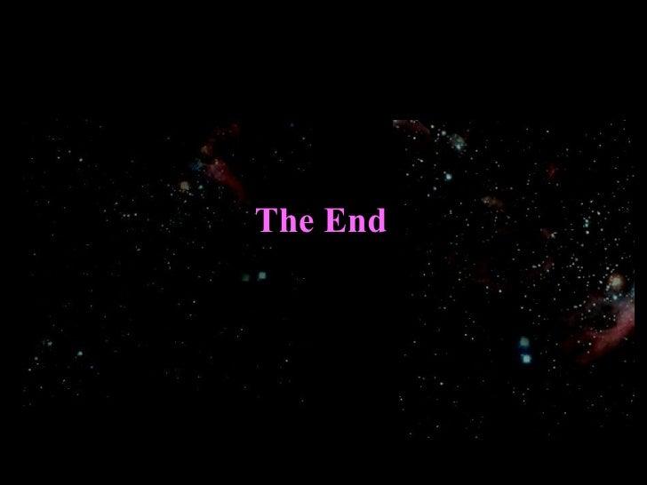 The End Muhammad Zuhdi http://www.angelfire.com/mo/zuhdi email :  [email_address] [email_address] [email_address] Writer: