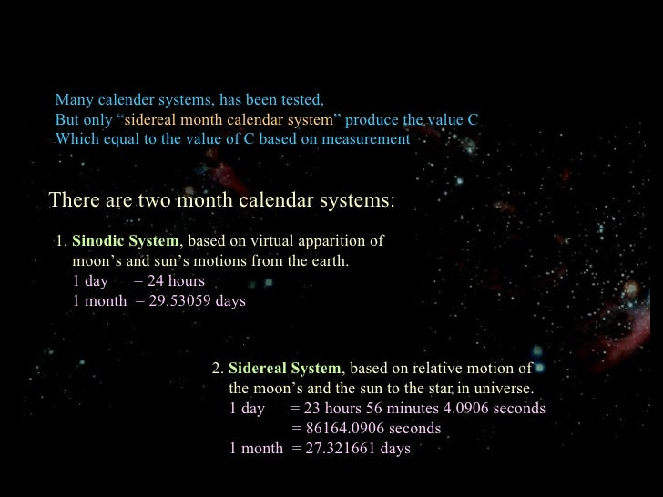"""Many calender systems, has been tested,  But only """" sidereal month calendar system """" produce the value C  Which equal to t..."""
