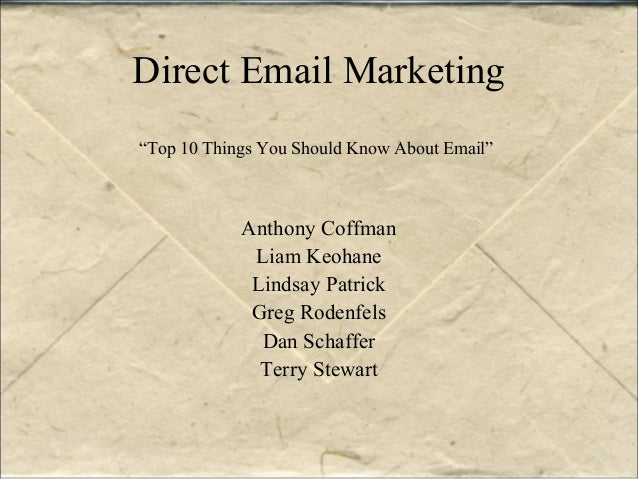 "Direct Email Marketing Anthony Coffman Liam Keohane Lindsay Patrick Greg Rodenfels Dan Schaffer Terry Stewart ""Top 10 Thin..."