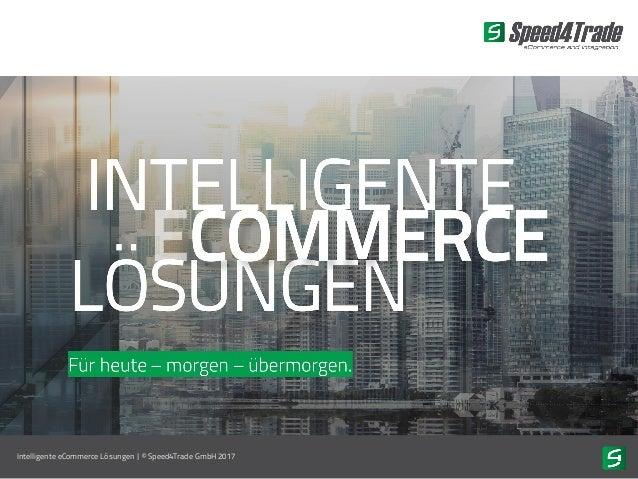 Intelligente eCommerce Lösungen | © Speed4Trade GmbH 2017
