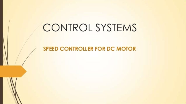 CONTROL SYSTEMS SPEED CONTROLLER FOR DC MOTOR
