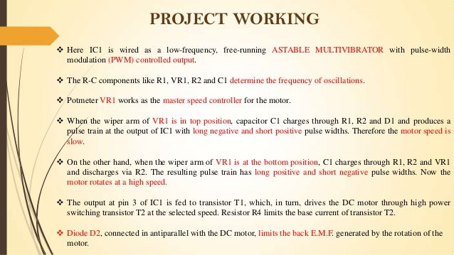 PROJECT WORKING  Here IC1 is wired as a low-frequency, free-running ASTABLE MULTIVIBRATOR with pulse-width modulation (PW...