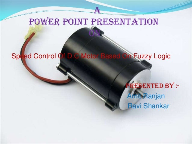 A     Power Point Presentation                OnSpeed Control Of D.C Motor Based On Fuzzy Logic                           ...