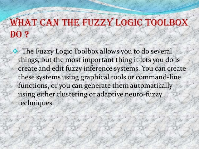 What can the fuzzy logic toolboxdo ? The Fuzzy Logic Toolbox allows you to do several things, but the most important thin...