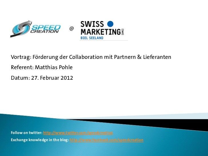 @Vortrag: Förderung der Collaboration mit Partnern & LieferantenReferent: Matthias PohleDatum: 27. Februar 2012Follow on t...