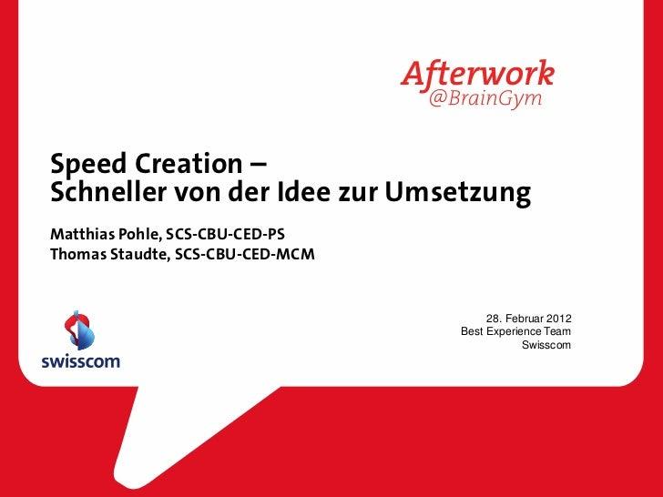 Speed Creation –Schneller von der Idee zur UmsetzungMatthias Pohle, SCS-CBU-CED-PSThomas Staudte, SCS-CBU-CED-MCM         ...
