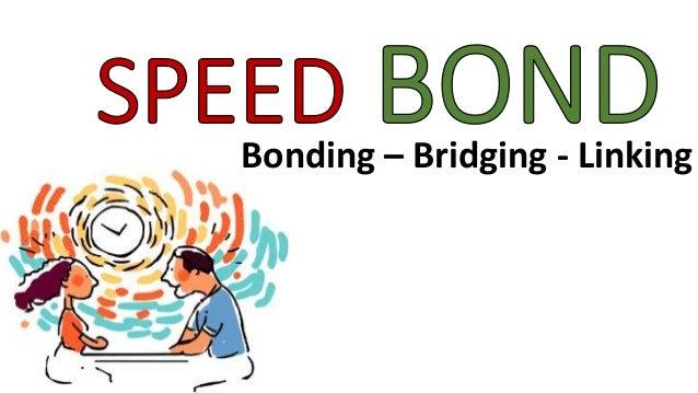Bonding – Bridging - Linking