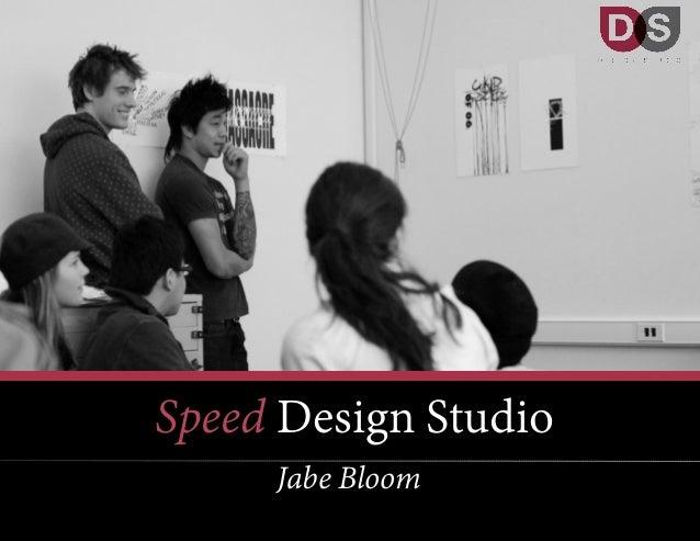 Speed Design Studio Jabe Bloom