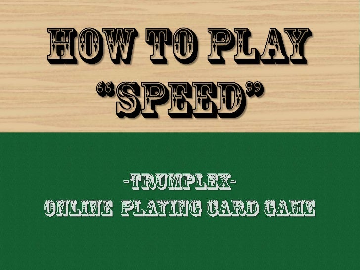 -TRUMPLEX-<br />Online  Playing card game<br />