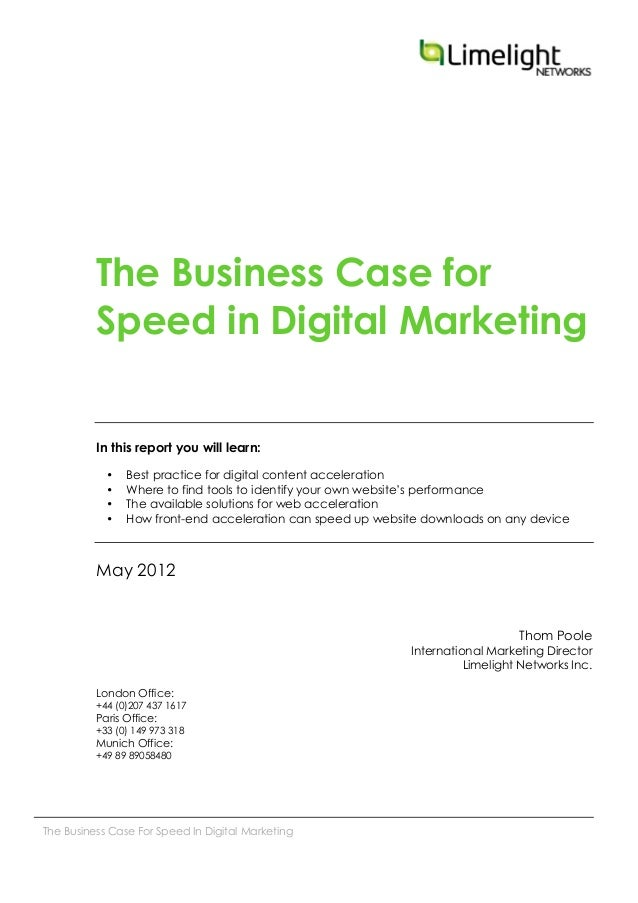 The Business Case For Speed In Digital MarketingThe Business Case forSpeed in Digital MarketingIn this report you will le...