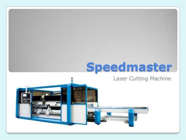 Speedmaster   Laser Cutting Machine