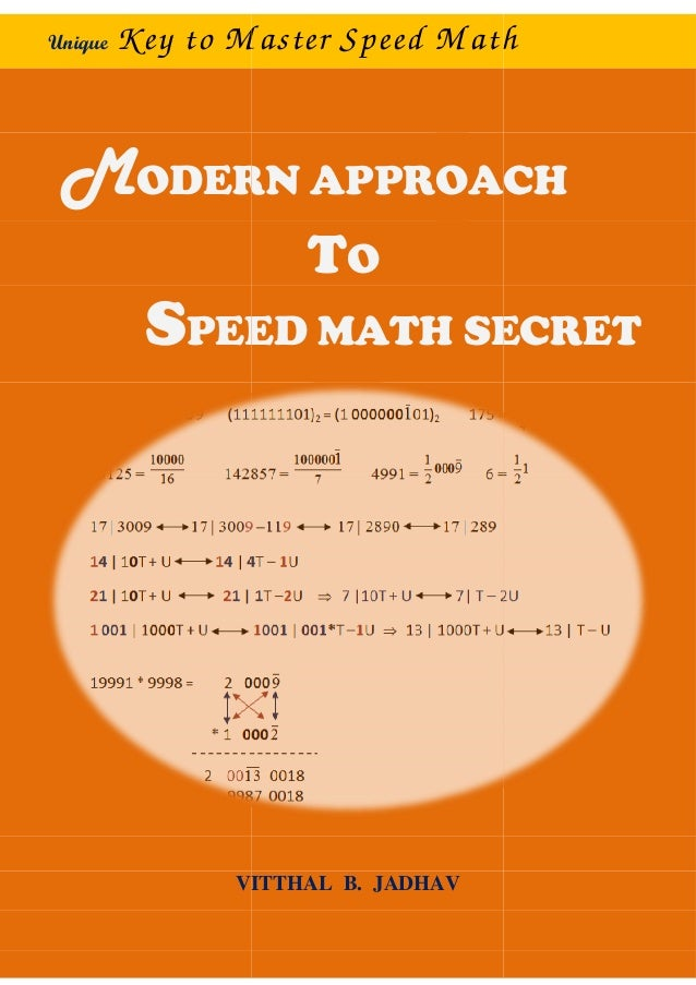 Unique Key to MasterMODERN APPRSPEED MATH SECRETVITTHALto Master Speed MathODERN APPROACHTOPEED MATH SECRETVITTHAL B. JADH...
